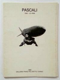 Pino Pascali | Pascali 1965 - Le armi