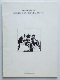 Superstudio. Storie con figure 1966-1973