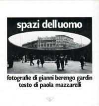 Gianni Berengo Gardin | Spazi dell'uomo