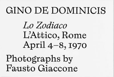 Gino De Dominicis Lo Zodiaco L'Attico, Rome April 4-8, 1970. Photographs by Fausto Giaccone