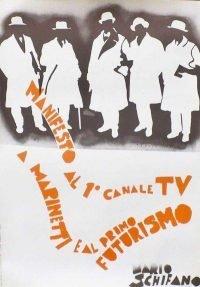 Mario Schifano | Manifesto al 1° canale TV a Marinetti e al primo futurismo 1967