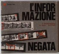 L'informazione negata. Il fotogiornalismo in Italia 1945/1980