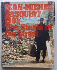 Jean-Michel Basquiat 1981: The studio of the street