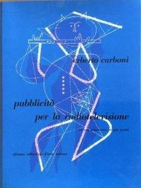 Erberto Carboni | Pubblicità per la radiotelevisione