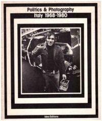 Politics & Photography : Italy 1968-1980