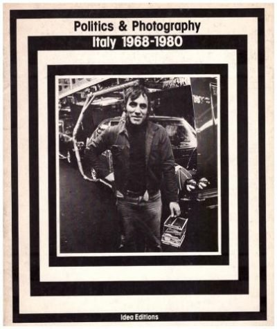 Politics & Photography : Italy 1968-1980