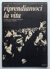 Paola Agosti Riprendiamoci La vita Savelli 1976