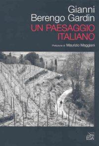Gianni Berengo Gardin Un paesaggio italiano