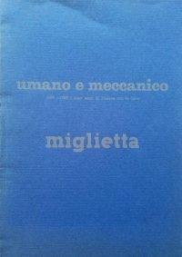 Miglietta Umano e meccanico. 1970-1980 dieci anni di ricerca con la luce