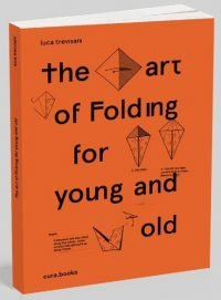 Luca Trevisani | The art of Folding for young and old