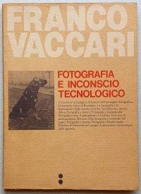 Vaccari Fotografia e inconscio tecnologico